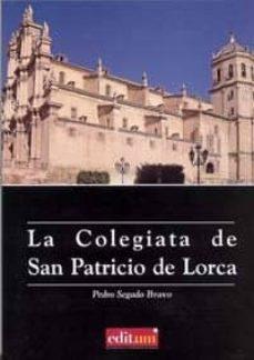 la colegiata de san patricio de lorca-pedro segado bravo-9788483716458