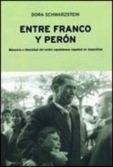 entre franco y peron: memoria e identidad del exilio republicano español en argentina-dora schwarzstein-9788484321958