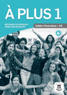 Descargar libro en linea pdf A PLUS 1 - CAHIER D EXERCICES + CD 9788484437758 en español de