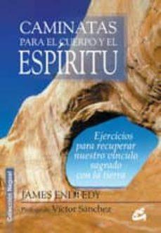 Followusmedia.es Caminatas Para El Cuerpo Y El Espiritu: Ejercicios Para Recuperar Nuestro Vinculo Sagrado Con La Tierra Image