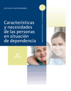 características y necesidades de las personas en situación de dependencia: grado medio atención a personas en situación de-9788490032558
