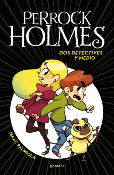 perrock holmes 1: dos detectives y medio-isaac palmiola-9788490436158