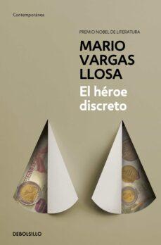 Descarga gratuita de libros de texto en formato pdf. EL HEROE DISCRETO de MARIO VARGAS LLOSA 9788490625958 (Spanish Edition) DJVU PDB FB2