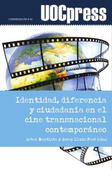 identidad, diferencia y ciudadanía en el cine transnacional contemporáneo (ebook)-ester bautista botello-josep lluís fecé gómez-9788490647158