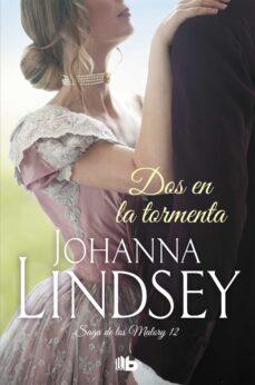 Libro descargado gratis en línea DOS EN LA TORMENTA (SAGA DE LOS MALORY 12) iBook RTF de JOHANNA LINDSEY 9788490707258