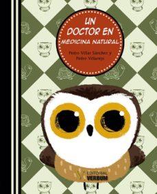 un doctor en medicina natural-pedro villar sanchez-pedro villarejo-9788490747858