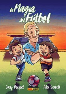 la magia del futbol-josep busquet-alex santalo-9788490947258