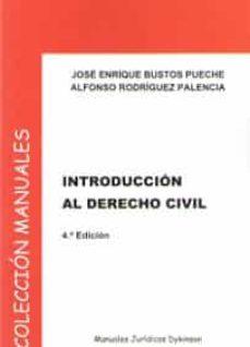 introduccion al derecho civil 4º edicion-jose enrique bustos pueche-9788491483458