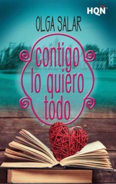 Descargar libros gratis en formato txt CONTIGO LO QUIERO TODO  de OLGA SALAR (Literatura española) 9788491708858