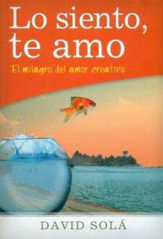Lofficielhommes.es Lo Siento, Te Amo: El Milagro Del Amor Creativo Image