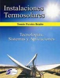 Descargar INSTALACIONES TERMOSOLARES: TECNOLOGIAS SISTEMAS Y APLICACIONES gratis pdf - leer online