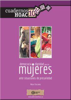 democracia y dignidad para las mujeres ante situaciones de precariedad (ebook)-neus forcano-9788492787258