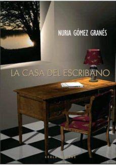 Descargando ebooks gratis para kindle LA CASA DEL ESCRIBANO 9788492839858