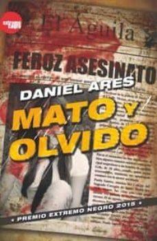 Buscar libros electrónicos de descarga gratuita MATO Y OLVIDO 9788494426858 CHM MOBI ePub