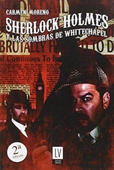 sherlock holmes y las sombras de whitechapel (2ª ed.)-carmen moreno-9788494496158