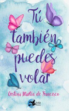 Libro de texto para descargar TU TAMBIEN PUEDES VOLAR 9788494887758 in Spanish de CRISTINA MARTIN DE FRANCISCO