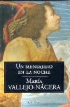 un mensajero en la noche-maria vallejo-nagera-9788496326958