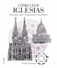 como leer iglesias: un curso intensivo sobre arquitectura eclesia stica-denis r. mcnamara-9788496669758
