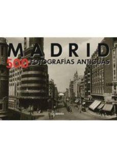 madrid, 500 fotografias antiguas-9788498731958