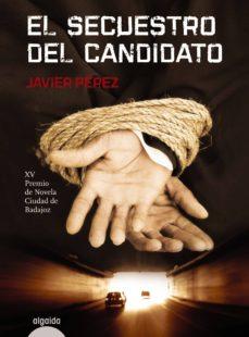 el secuestro del candidato (ebook)-javier perez-9788498777758