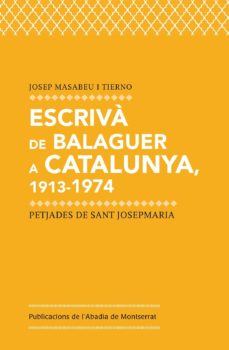 Inmaswan.es Escrivà De Balaguer A Catalunya.1913-1974: Petjades De Sant Josepmaria Image