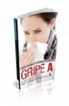 Descarga gratuita de información de búsqueda de libros GRIPE A: GUIA DE PREVENCION PARA PROFESIONALES DE LA SALUD de  FB2 iBook MOBI 9788498910858