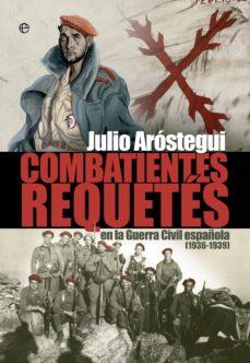 combatientes requetes de la guerra civil (1936 - 1939)-julio arostegui-9788499709758