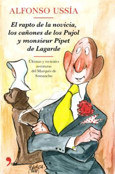 Libro para descargar gratis móvil EL RAPTO DE LA NOVICIA, LOS CAÑONES DE LOS PUJOL Y MONSIEUR PIPET DE LAGARDE