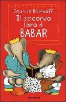 il secondo libro di babar: le vacanze di zefiro. babar in famigli a. babar e babbo natale-jean de brunhoff-9788804484158