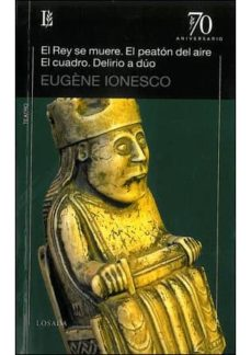 Descargas de libros de texto en pdf gratis REY SE MUERE / PEATON DEL AIRE / EL CUADRO / DELIRIO A DUO PDF de EUGENE IONESCO (Spanish Edition)