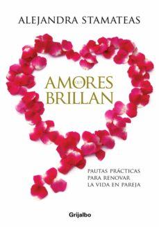 amores que brillan (ebook)-alejandra stamateas-9789502805658