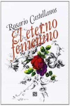 el eterno femenino-r. castellanos-9789681609658
