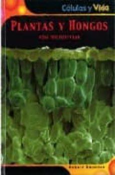 Inmaswan.es Plantas Y Hongos: Vida Multicelular (Celulas Y Vida) Image
