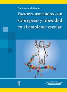 Descargar gratis ibooks para ipad FACTORES ASOCIADOS CON SOBREPESO Y OBESIDAD EN EL AMBIENTE ESCOLA R de MELENDEZ HEVIA. GUILLERMO