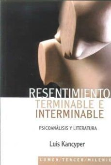 Titantitan.mx Resentimiento Terminable E Interminable: Psicoanalisis Y Literatu Ra Image