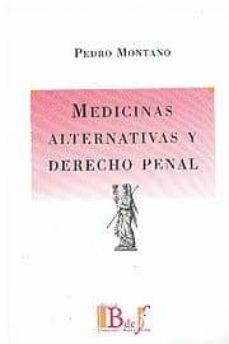 Buenos libros descarga gratis MEDICINAS ALTERNATIVAS Y DERECHO PENAL 9789974578258 en español