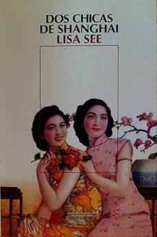 DOS CHICAS DE SHANGHAI - LISA SEE | Triangledh.org