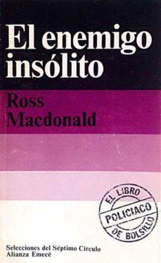 EL ENEMIGO INSÓLITO - ROSS MACDONALD | Adahalicante.org