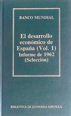 EL DESARROLLO ECONÓMICO DE ESPAÑA (VOL.1) INFORME DE 1962 (SELECCIÓN) - VVAA | Triangledh.org