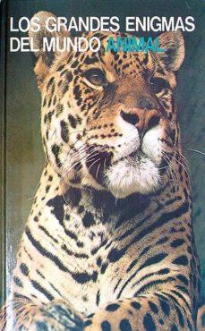 Ojpa.es Los Grandes Enigmas Del Mundo Animal Xvi Los Mamíferos Salvajes 2 Image