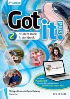 Libros gratis por ti descargados GOT IT! PLUS: LEVEL 2: STUDENT PACK: GET IT ALL WITH GOT IT! 2ND EDITION! 9780194463768 en español