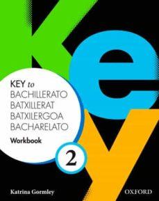 key to bachillerato 2 workbook (spa)-9780194611268