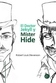 el doctor jekyll y míster hide (ebook)-ruben fresneda romera-robert louis stevenson-9781495425868