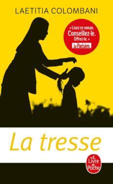 Descarga gratuita de libros en línea para kindle. LA TRESSE (Literatura española) 9782253906568 ePub CHM de LAETITIA COLOMBANI