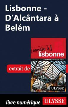 lisbonne - d'alcântara à belém (ebook)-marc rigole-9782765812968