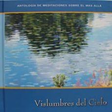 Concursopiedraspreciosas.es Vislumbres Del Cielo (Antologia De Meditaciones Sobre El Mas Alla ) Image