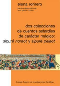dos colecciones de cuentos sefardíes de carácter mágico: sipuré noraot y sipuré pelaot (ebook)-elena romero-9788400095468