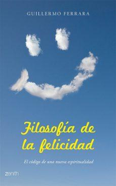 Valentifaineros20015.es Filosofia De La Felicidad: El Codigo De Una Nueva Espiritualidad Image