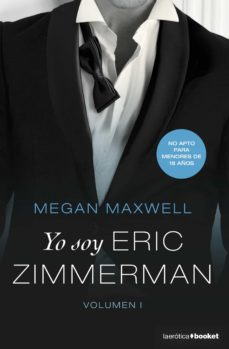 Descargar google books pdf format online YO SOY ERIC ZIMMERMAN, VOL. I (Literatura española) de MEGAN MAXWELL