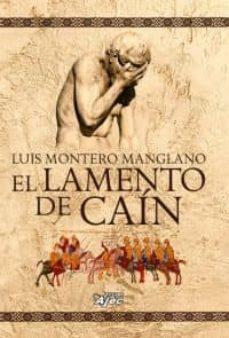 Descargar audiolibros de google EL LAMENTO DE CAIN de LUIS MONTERO MANGLANO 9788415156468 in Spanish